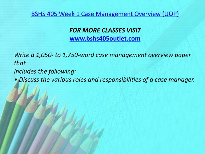 BSHS 405 Week 1 Case Management Overview (UOP