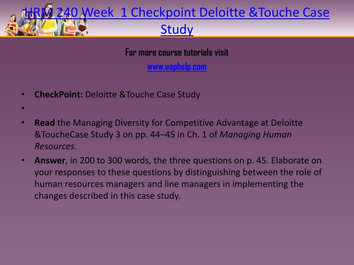 Hrm 240 week 1 checkpoint deloitte touche case study