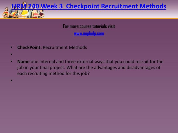 HRM 240 Week 3  Checkpoint Recruitment Methods