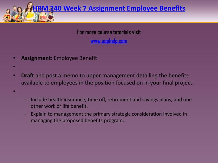 HRM 240 Week 7 Assignment Employee Benefits