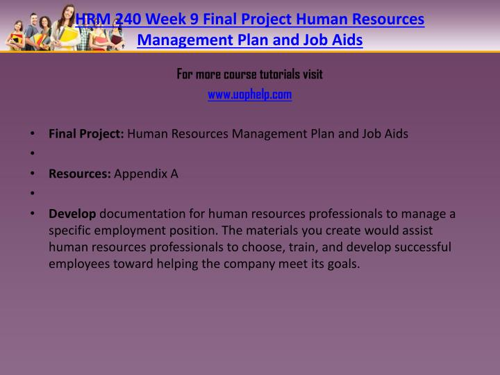 HRM 240 Week 9 Final Project Human Resources Management Plan and Job