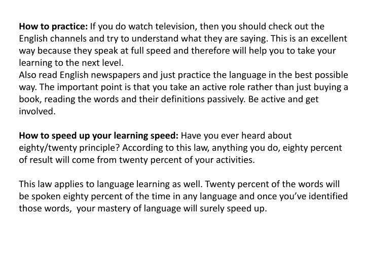 How to practice: