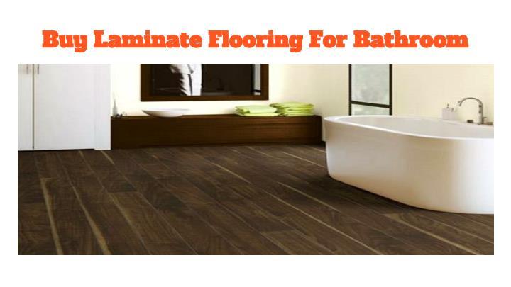 Buy Laminate Flooring For Bathroom