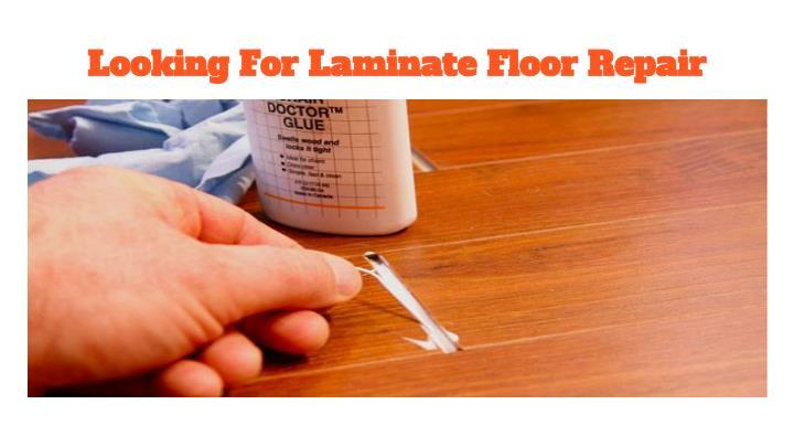 Looking For Laminate Floor Repair