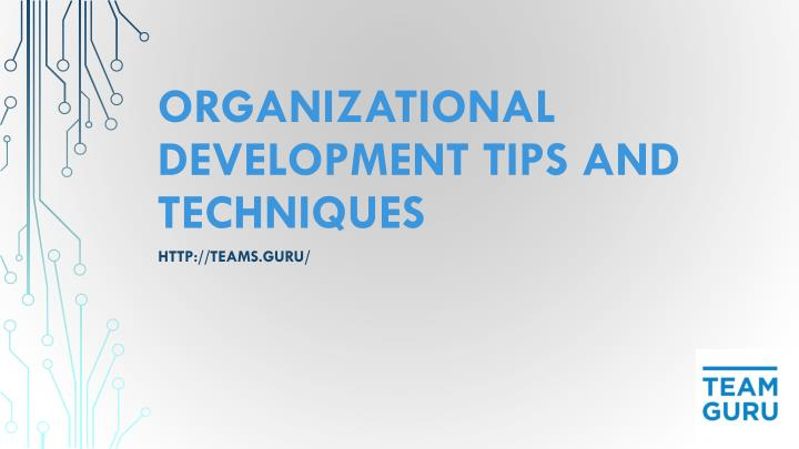 Organizational development tips and techniques