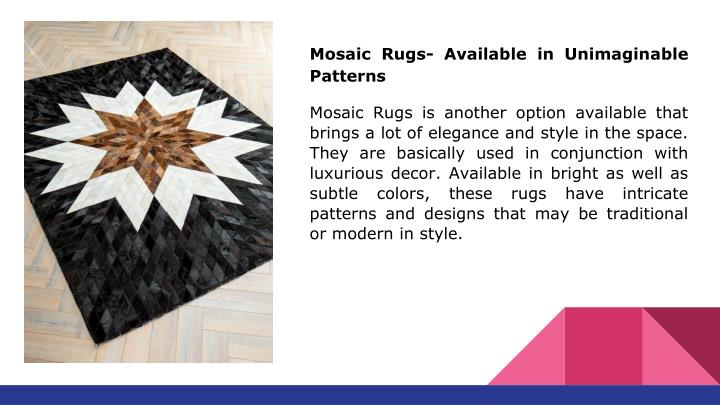 Mosaic Rugs- Available in Unimaginable Patterns