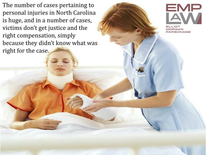The number of cases pertaining to personal injuries in North Carolina is huge, and in a number of ca...