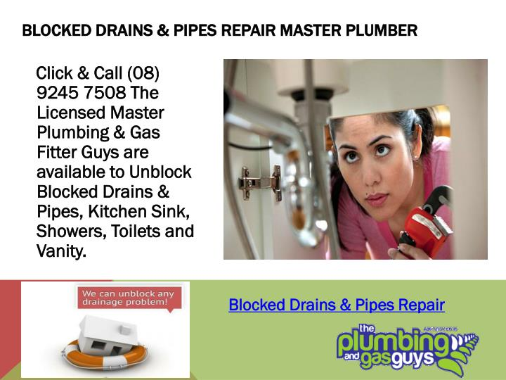 Blocked drains pipes repair master plumber