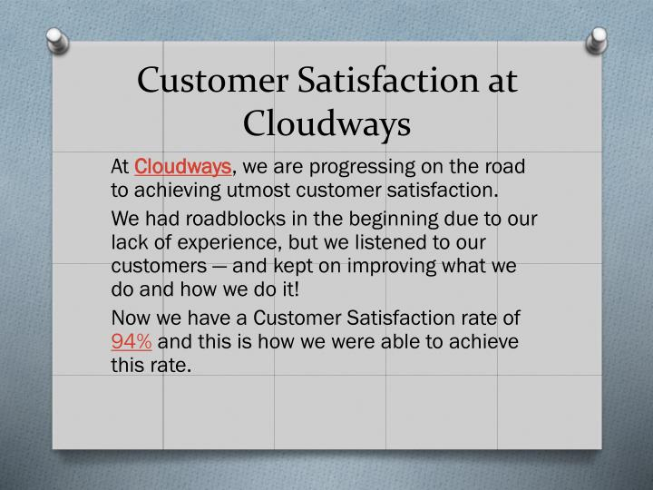 Customer Satisfaction at Cloudways