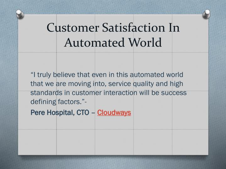 Customer satisfaction in automated world