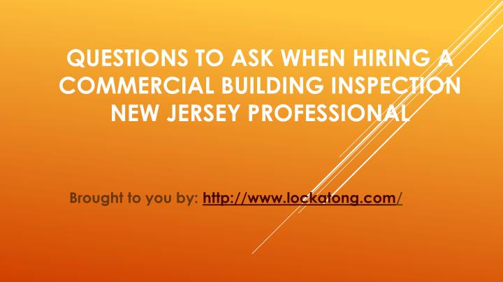 Ppt questions to ask when hiring a commercial building for Questions to ask a builder