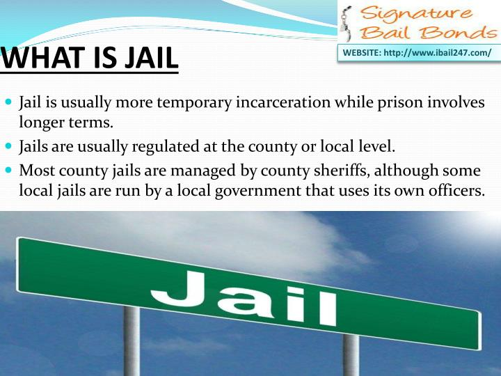 WHAT IS JAIL