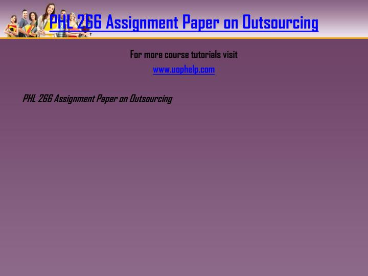 Phl 266 assignment paper on outsourcing