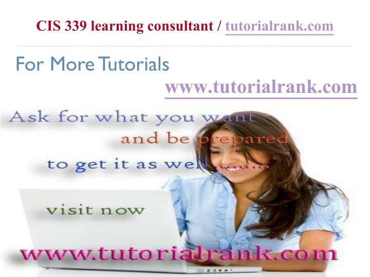 Cis 339 learning consultant tutorialrank com