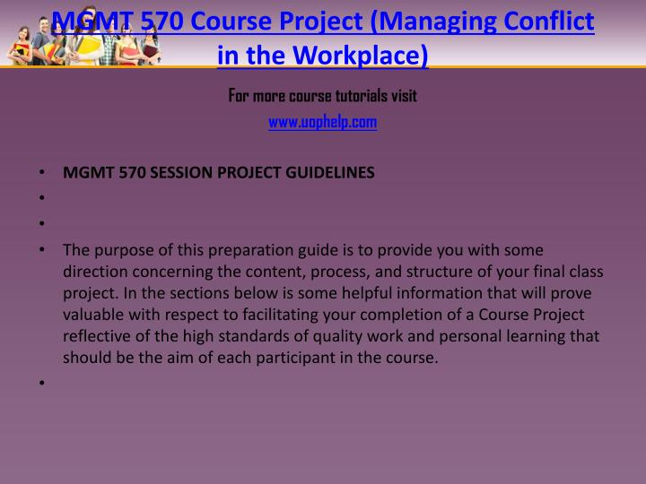 Mgmt 570 course project managing conflict in the workplace