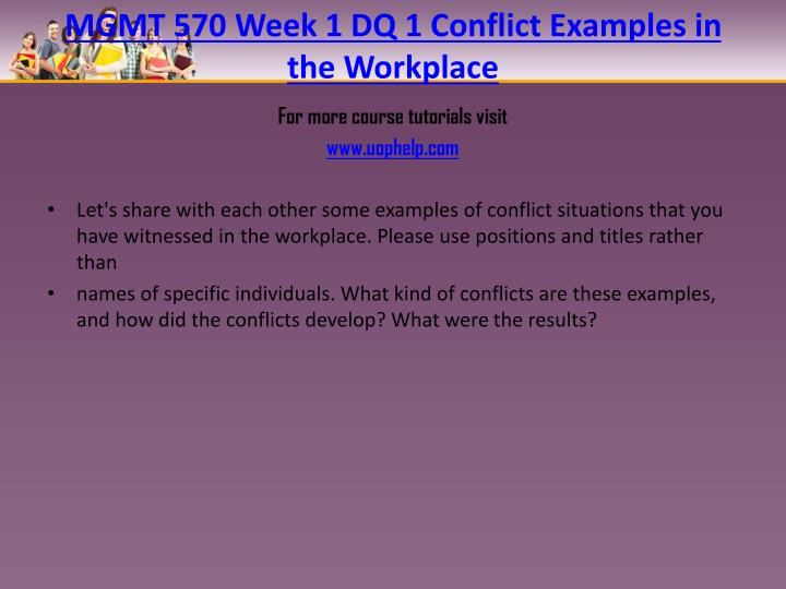 MGMT 570 Week 1 DQ 1 Conflict Examples in the