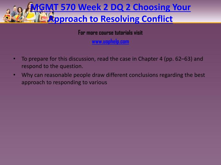 MGMT 570 Week 2 DQ 2 Choosing Your Approach to Resolving