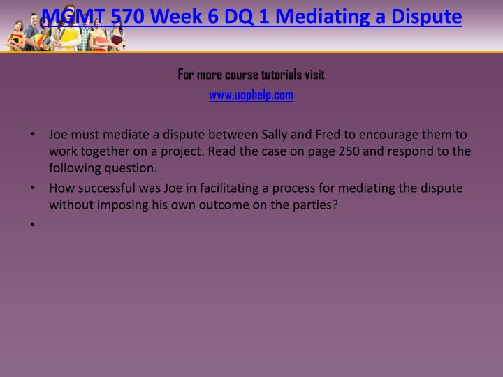 MGMT 570 Week 6 DQ 1 Mediating a Dispute