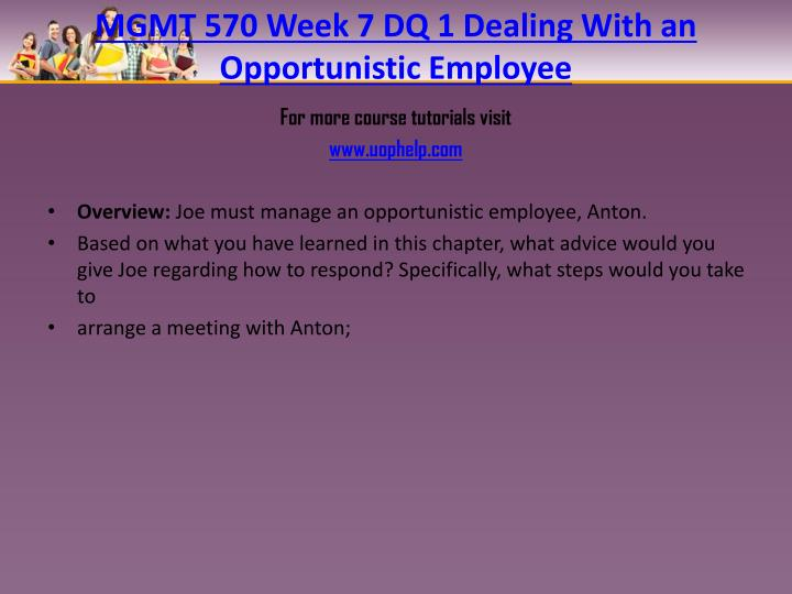 MGMT 570 Week 7 DQ 1 Dealing With an Opportunistic