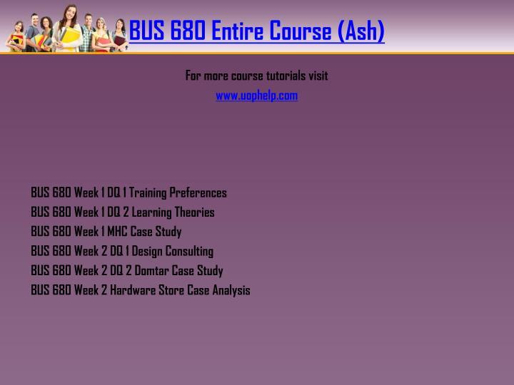 BUS 680 Entire Course (Ash)