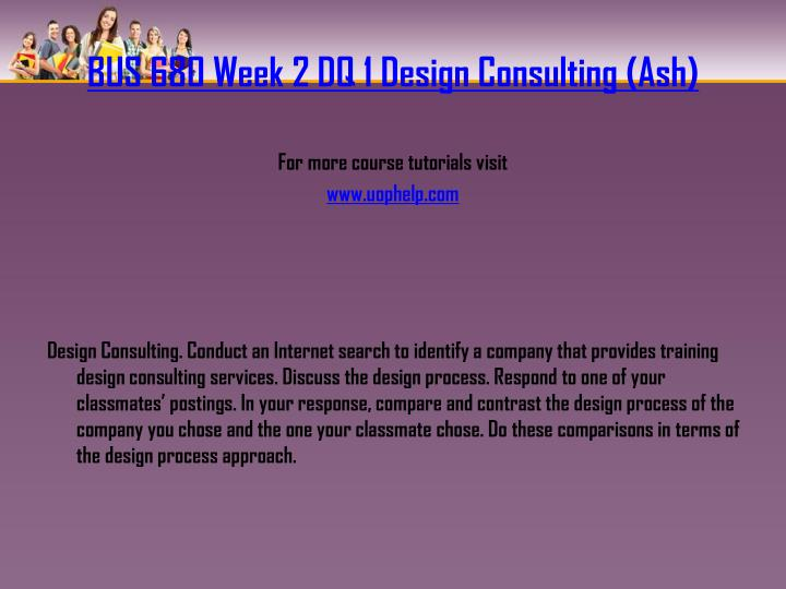 BUS 680 Week 2 DQ 1 Design Consulting (Ash)