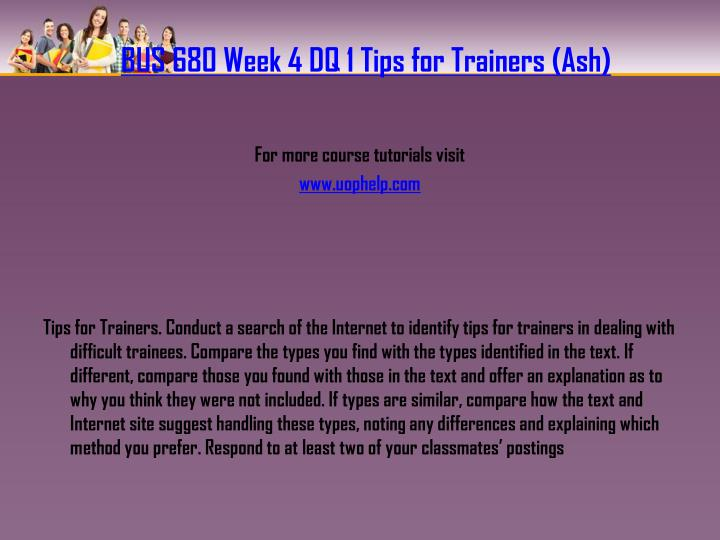 BUS 680 Week 4 DQ 1 Tips for Trainers (Ash)