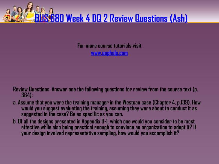 BUS 680 Week 4 DQ 2 Review Questions (Ash)