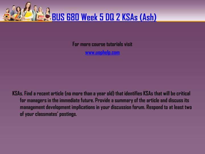 BUS 680 Week 5 DQ 2 KSAs (Ash)