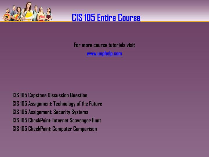 CIS 105 Entire Course