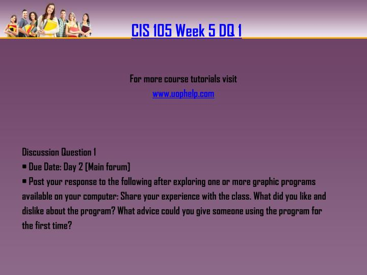 CIS 105 Week 5 DQ 1
