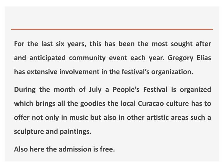 For the last six years, this has been the most sought after and anticipated community event each year. Gregory Elias has extensive involvement in the festival's organization.