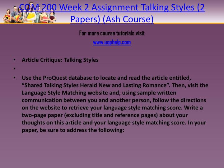 COM 200 Week 2 Assignment Talking Styles (2 Papers) (Ash Course)