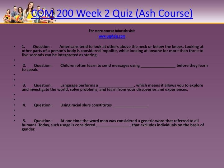 COM 200 Week 2 Quiz (Ash Course)