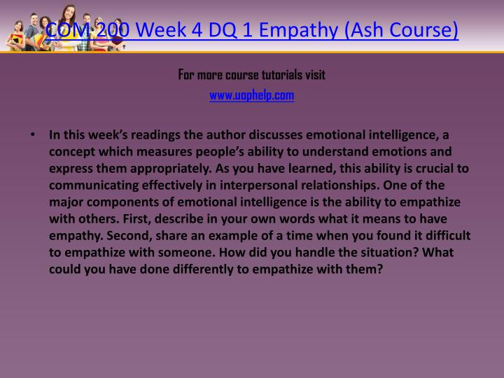 COM 200 Week 4 DQ 1 Empathy (Ash Course)