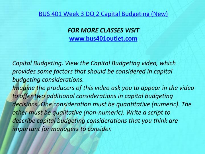 BUS 401 Week 3 DQ 2 Capital Budgeting (New