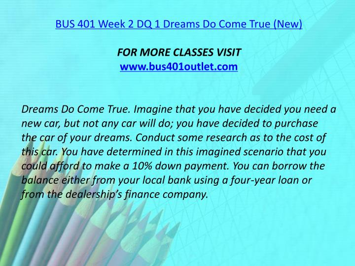BUS 401 Week 2 DQ 1 Dreams Do Come True (New