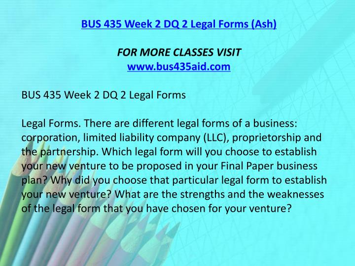 BUS 435 Week 2 DQ 2 Legal Forms (Ash)