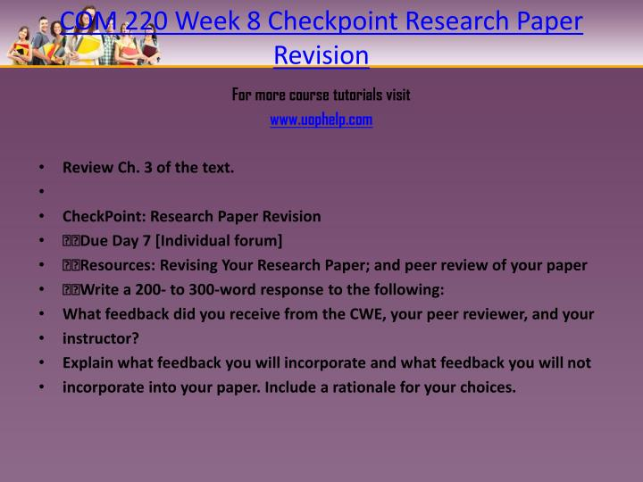 Com 220 week 8 checkpoint research paper revision