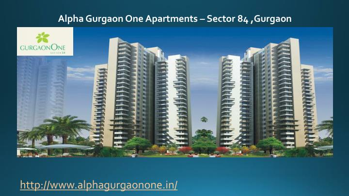 Alpha Gurgaon One Apartments – Sector 84 ,Gurgaon