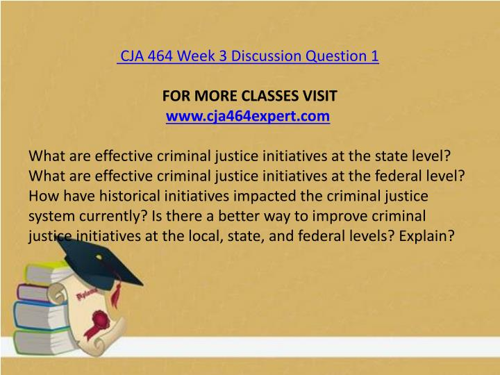 CJA 464 Week 3 Discussion Question 1