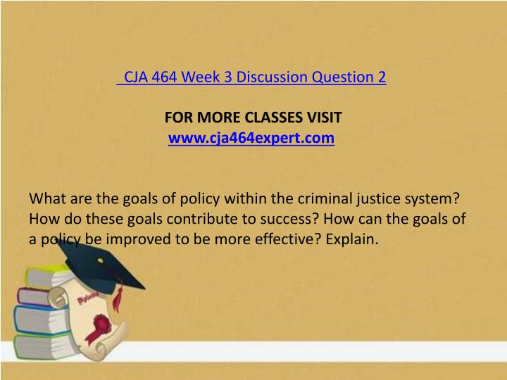 CJA 464 Week 3 Discussion Question 2