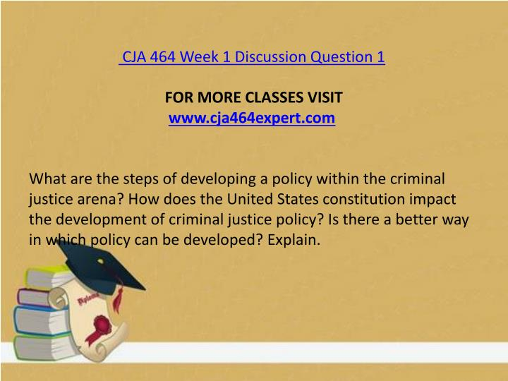 CJA 464 Week 1 Discussion Question 1
