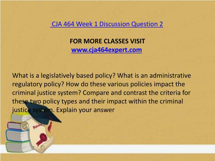CJA 464 Week 1 Discussion Question 2