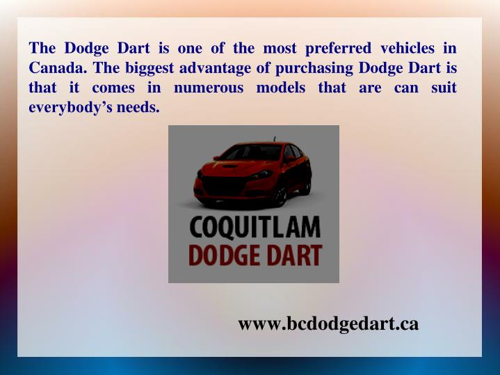 The Dodge Dart is one of the most preferred vehicles in Canada. The biggest advantage of purchasing Dodge Dart is that it comes in numerous models that are can suit everybody's needs.