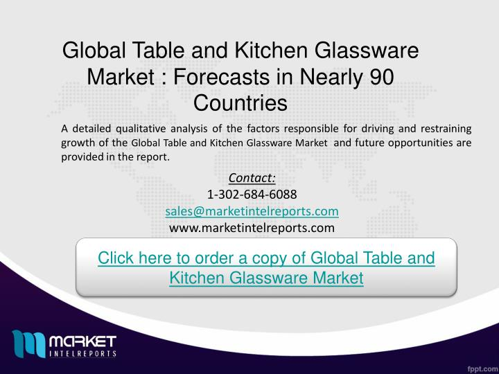 Global Table and Kitchen Glassware Market : Forecasts in Nearly 90 Countries