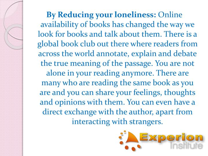 By Reducing your loneliness: