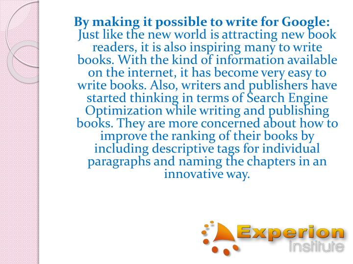 By making it possible to write for Google: