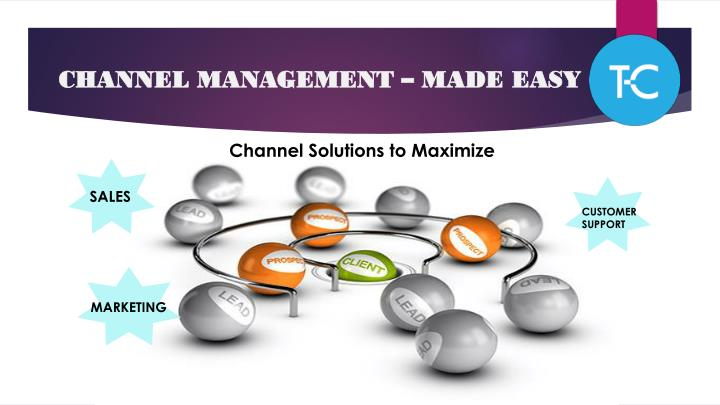 CHANNEL MANAGEMENT – MADE EASY