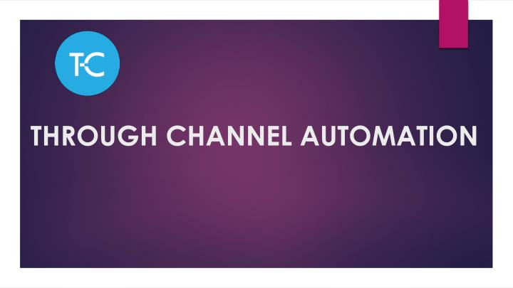 Through channel automation