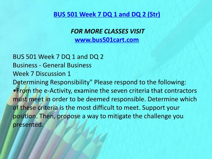 BUS 501 Week 7 DQ 1 and DQ 2 (